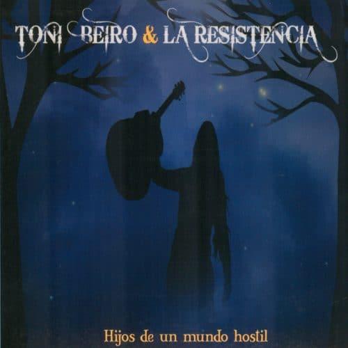 Toni Beiro & La Resistencia - Hijos de un mundo hostil